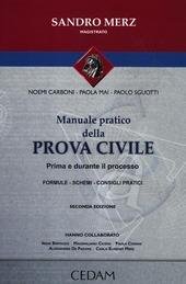 Manuale pratico della prova civile. Prima e durnte il processo
