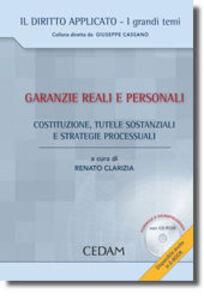 Libro Garanzie reali e personali. Costituzione, tutele sostanziali e strategie processuali. Con CD-ROM Renato Clarizia