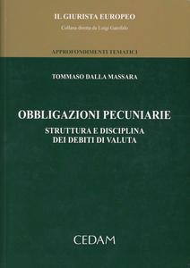 Libro Obbligazioni pecuniarie. Struttura e disciplina dei debiti di valuta Tommaso Dalla Massara