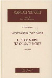 Manuali notarili. Vol. 4: Le successioni per causa di morte.