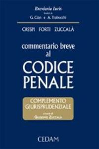 Libro Commentario breve al codice penale. Complemento giurisprudenziale. Con CD-ROM Alberto Crespi , Gabrio Forti , Giuseppe Zuccalà