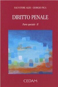 Diritto penale. I reati del codice penale e le disposizioni collegate. Parte speciale. Vol. 2