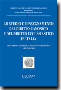 Libro Lo studio e l'insegnamento del diritto canonico e del diritto ecclesiastico in Italia. Ristampa da archivio di diritto ecclesiastico I-III (1939-1941)