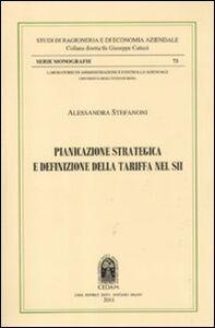 Libro Pianificazione strategica e definizione della tariffa nel SII Alessandra Stefanoni