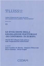 Le evoluzioni della legislazione elettorale «di contorno» in Europa. Atti del 3º Colloquio italo-polacco sulle trasformazioni istituzionali