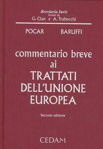 Libro Commentario breve ai trattati dell'unione europea Fausto Pocar , M. Caterina Baruffi