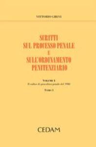 Scritti sul processo penale e sull'ordinamento penitenziario. Vol. 1: Il codice di procedura penale del 1930.