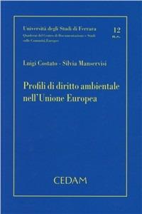 Profili di diritto ambientale nell'Unione europea - Costato Luigi Manservisi Silvia - wuz.it