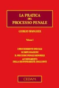 La pratica del processo penale. Vol. 1: I procedimenti speciali. Le impugnazioni. Il processo penale minorile. Accertamento della responsabilità degli enti.
