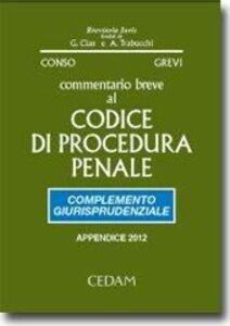 Commentario breve al codice di procedura penale. Appendice 2012. Complemento giurisprudenziale