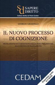 Il nuovo processo di cognizione. Problematiche e questioni dalla fase preliminare all'udienza di trattazione
