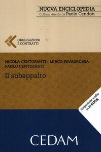 Libro Il subappalto Nicola Centofanti , Mirco Favagrossa , Paolo Centofanti