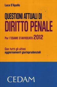 Filippodegasperi.it Questioni attuali di diritto penale. Per l'esame di avvocato 2012 Image