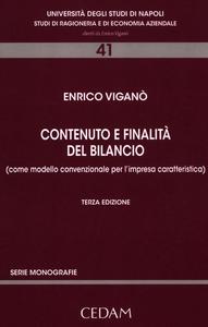 Libro Contenuto e finalità del bilancio. (Come modello convenzionale per l'impresa caratteristica) Enrico Viganò