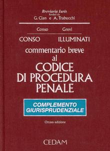 Libro Commentario breve al Codice di procedura penale. Complemento giurisprudenziale Giovanni Conso , Vittorio Grevi