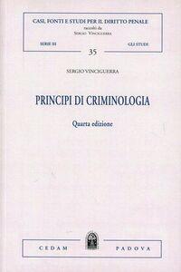 Foto Cover di Principi di criminologia, Libro di Sergio Vinciguerra, edito da CEDAM