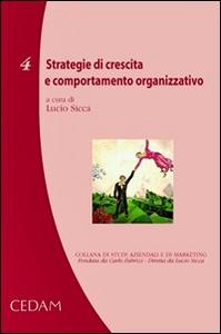 Libro Strategie di crescita e comportamento organizzativo