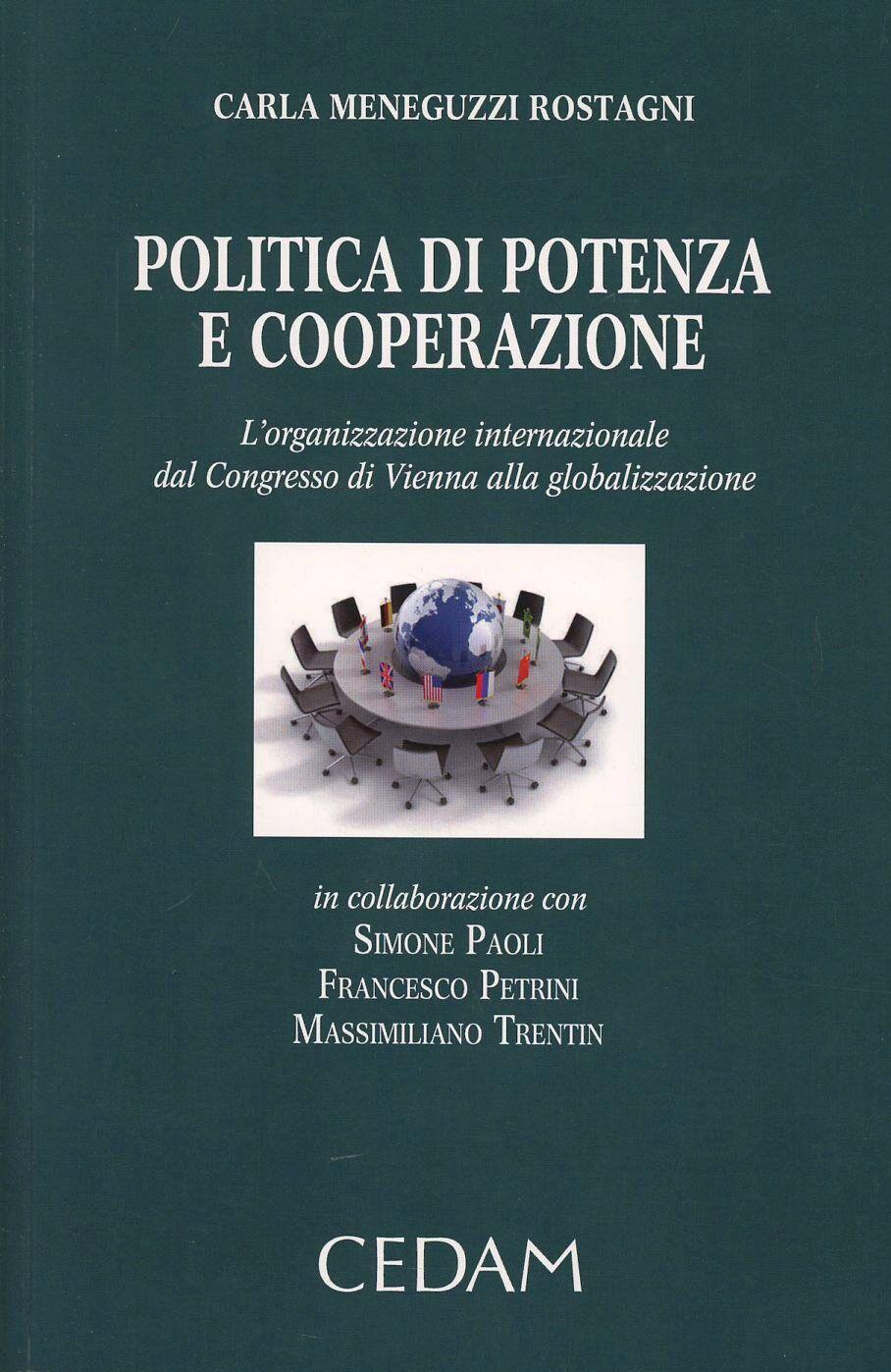 Politica di potenza e cooperazione. L'organizzazione internazionale dal Congresso di Vienna alla globalizzazione