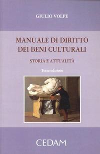 Manuale di diritto dei beni culturali. Storia e attualità - Volpe Giulio - wuz.it
