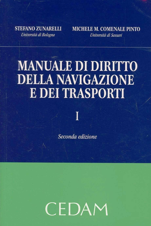Manuale di diritto della navigazione e dei trasporti. Vol. 1