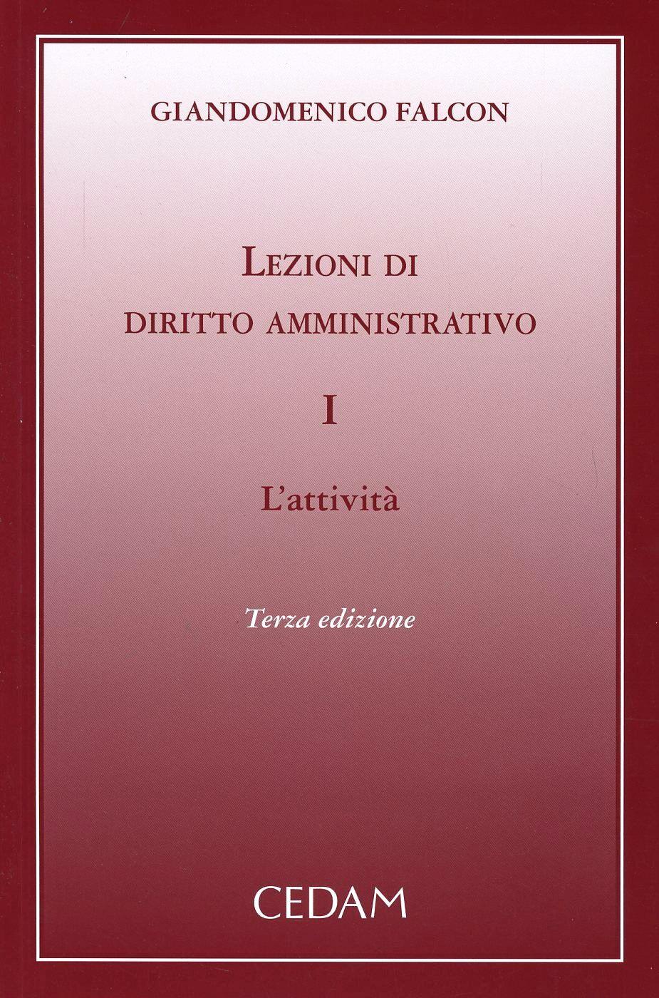 Lezioni di diritto amministrativo. Vol. 1: L'attività.