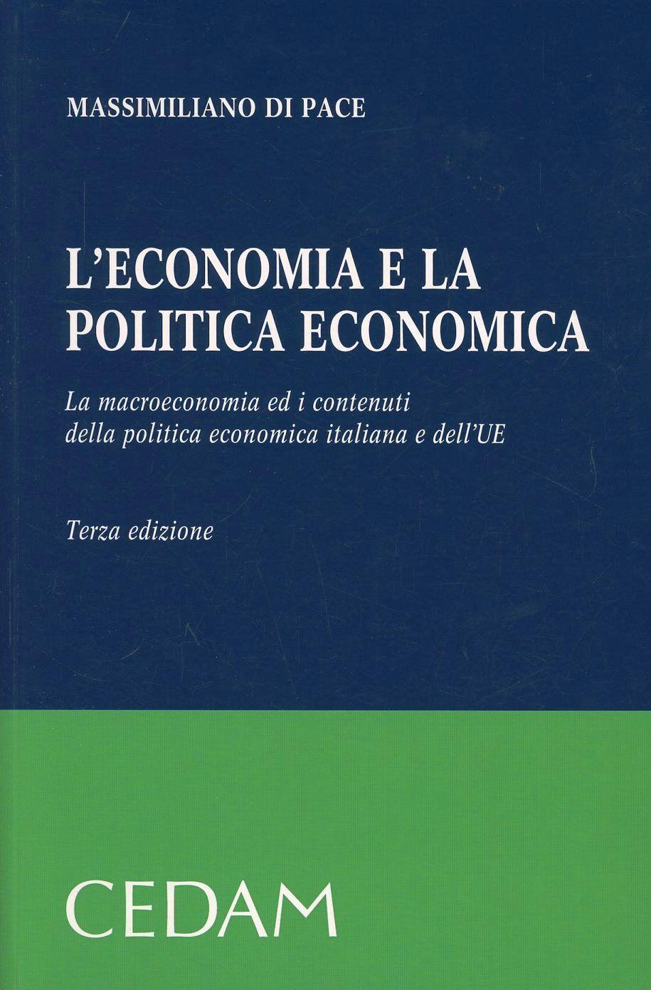 L' economia e la politica economica. La macroeconomia ed i contenuti della politica economica italiana e dell'UE