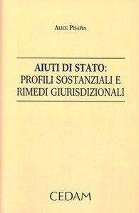 Aiuti di stato. Profili sostanziali e rimedi giurisdizionali
