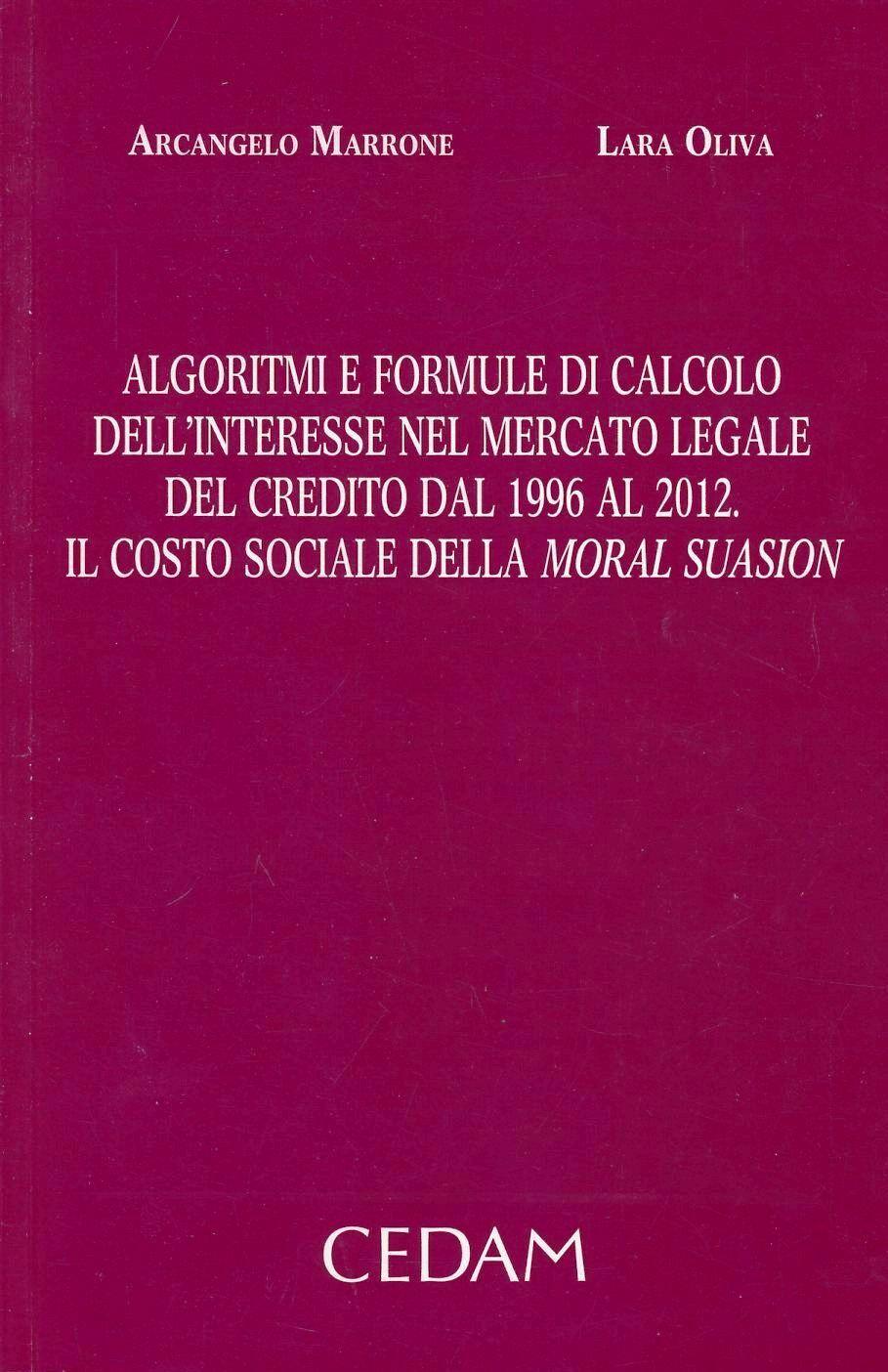 Algoritmi e formule di calcolo dell'interesse nel mercato legale del credito dal 1996 al 2012. Il costo sociale della moral suasion