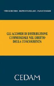 Gli accordi di distribuzione commerciale nel diritto della concorrenza