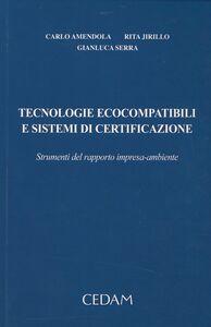 Tecnologie ecocompatibili e sistemi di certificazione. Strumenti del rapporto impresa-ambiente