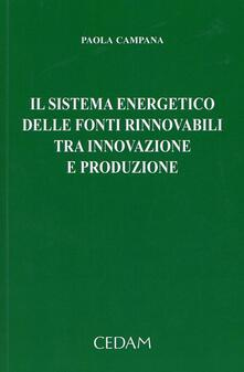 Il sistema energetico delle fonti rinnovabili tra innovazione e produzione.pdf