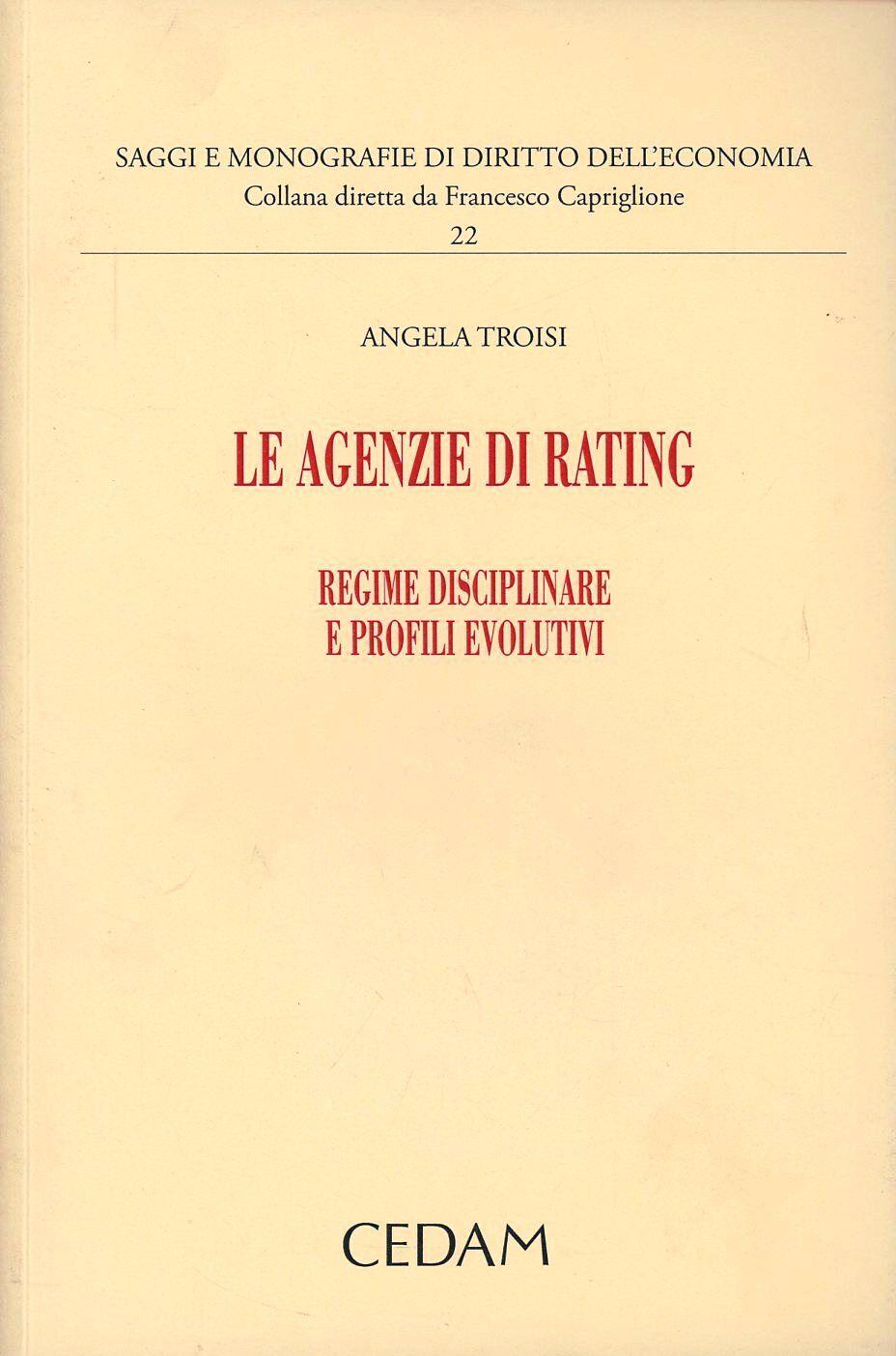 Le agenzie di rating. Regime disciplinare e profili evolutivi
