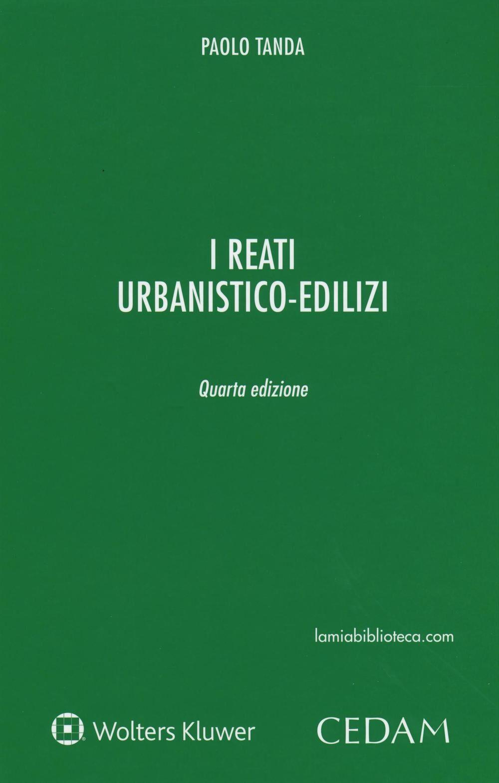 I reati urbanistico-edilizi. Con e-book