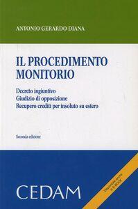 Il procedimento monitorio. Decreto ingiuntivo. giudizio di opposizione. Recupero crediti per insoluto su estero