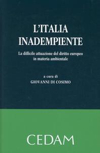L' Italia inadempiente. La difficile attuazione del diritto europeo in materia ambientale