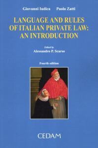 Language and rules of italian private law. An introduction - Giovanni Iudica,Paolo Zatti - copertina