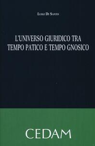 L' universo giuridico tra tempo patico e tempo gnosico