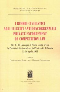 Libro I rimedi civilistici agli illeciti anticoncorrenziali. Private enforcement of competition law