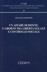 Libro Un affare di donne. L'aborto tra libertà eguale e controllo sociale Susanna Mancini