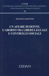 Un affare di donne. L'aborto tra libertà eguale e controllo sociale
