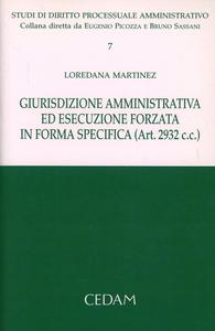 Libro Giurisdizione amministrativa ed esecuzione forzata in forma specifica (Art. 2932 C.C.) Loredana Martinez