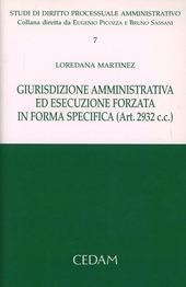 Giurisdizione amministrativa ed esecuzione forzata in forma specifica (Art. 2932 C.C.)