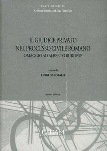 Libro Il giudice privato nel processo civile romano. Omaggio ad Alberto Burdese