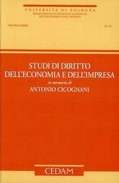 Studi di diritto dell'economia e dell'impresa in memoria di Antonio Cicognani