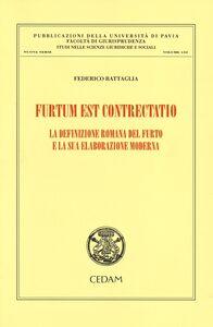 Libro Furtum est contrectatio. La definizione romana del furto e la sua elaborazione moderna Federico Battaglia