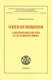 Furtum est contrectatio. La definizione romana del furto e la sua elaborazione moderna