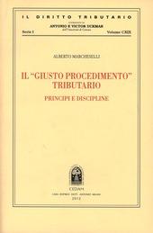 Il «giusto procedimento» tributario. Principi e discipline