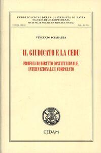 Libro Il giudicato e la CEDU. Profili di diritto costituzionale, internazionale e comparato Vincenzo Sciarabba