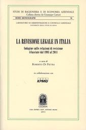 La revisione legale in Italia. Indagine sulle relazioni di revisione rilasciate dal 1993 al 2011