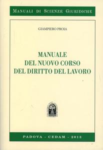 Libro Manuale del nuovo corso del diritto del lavoro Giampiero Proia